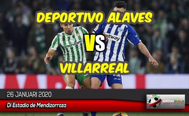 Prediksi Skor Bola Deportivo Alaves vs Villarreal 26 Januari 2020