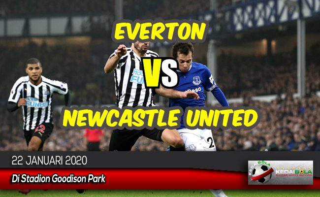 Prediksi Skor Bola Everton vs Newcastle United 22 Januari 2020