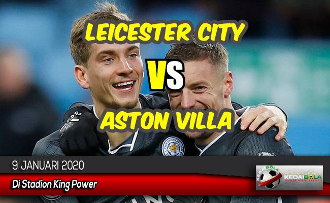 Prediksi Skor Bola Leicester City vs Aston Villa 9 Januari 2020