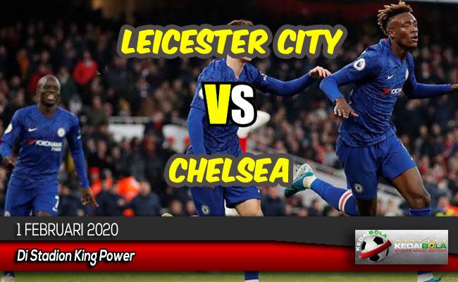 Prediksi Skor Bola Leicester City vs Chelsea 1 Februari 2020