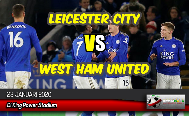Prediksi Skor Bola Leicester City vs West Ham United 23 Januari 2020