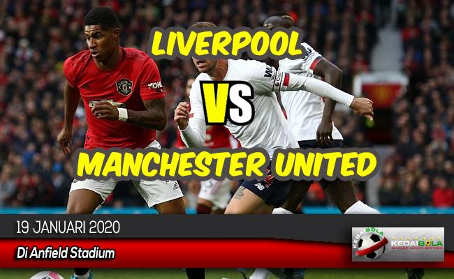 Prediksi Skor Bola Liverpool vs Manchester United 19 Januari 2020