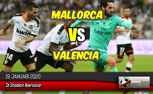 Prediksi Skor Bola Mallorca vs Valencia 19 Januari 2020
