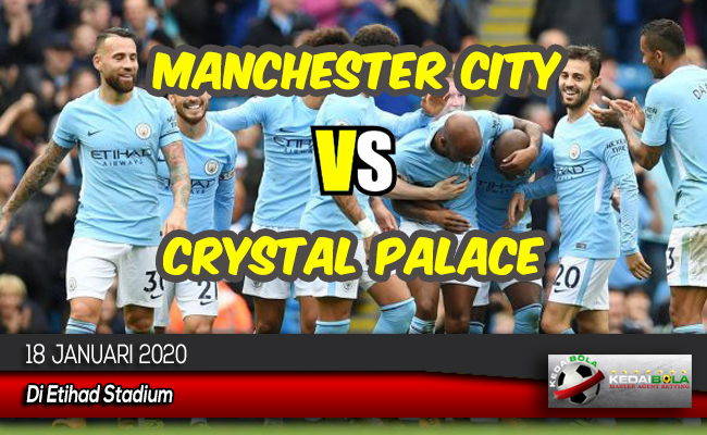 Prediksi Skor Bola Manchester City vs Crystal Palace 18 Januari 2020
