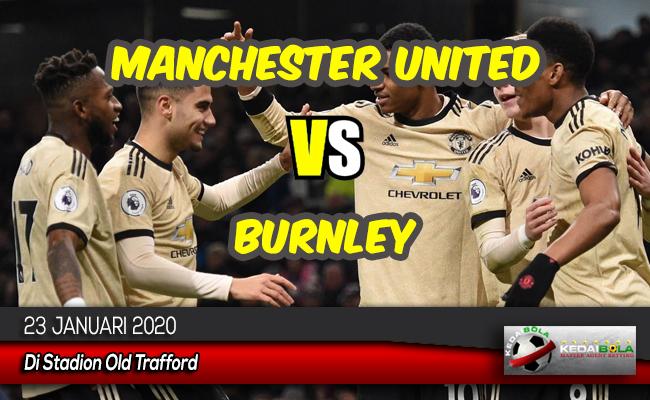 Prediksi Skor Bola Manchester United vs Burnley 23 Januari 2020