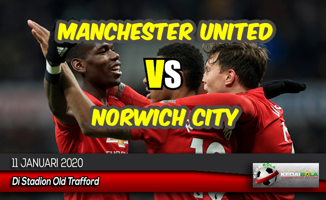 Prediksi Skor Bola Manchester United vs Norwich City 11 Januari 2020