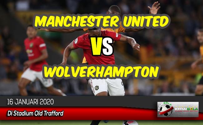 Prediksi Skor Bola Manchester United vs Wolverhampton 16 Januari 2020