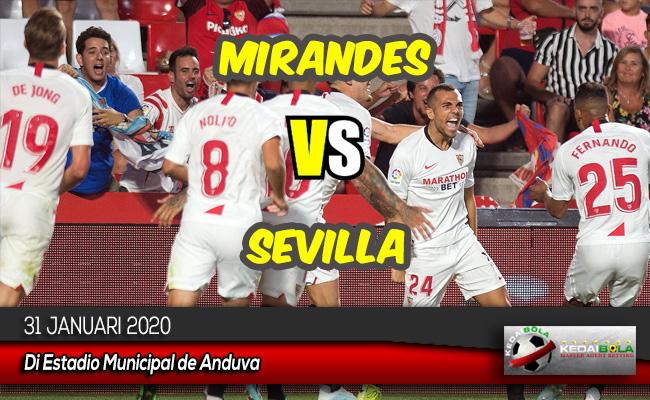 Prediksi Skor Bola Mirandes vs Sevilla 31 Januari 2020