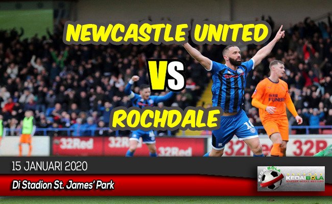 Prediksi Skor Bola Newcastle United vs Rochdale 15 Januari 2020