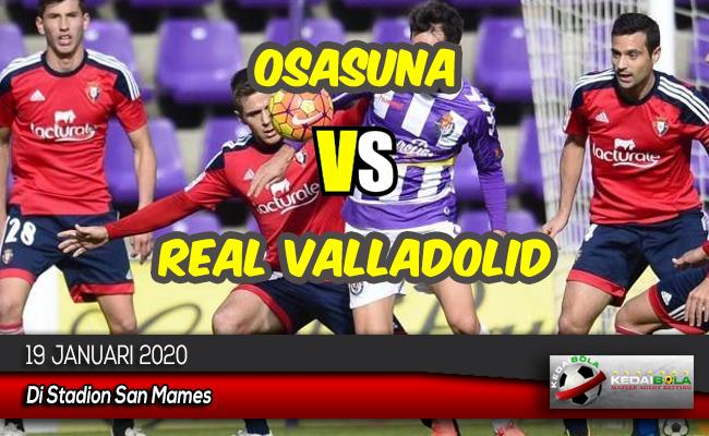 Prediksi Skor Bola Osasuna vs Real Valladolid 19 Januari 2020