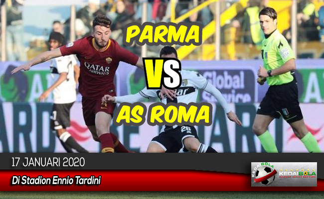 Prediksi Skor Bola Parma vs AS Roma 17 Januari 2020