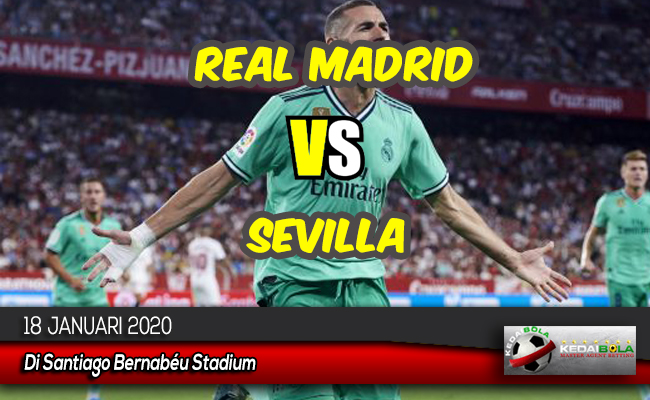 Prediksi Skor Bola Real Madrid vs Sevilla 18 Januari 2020
