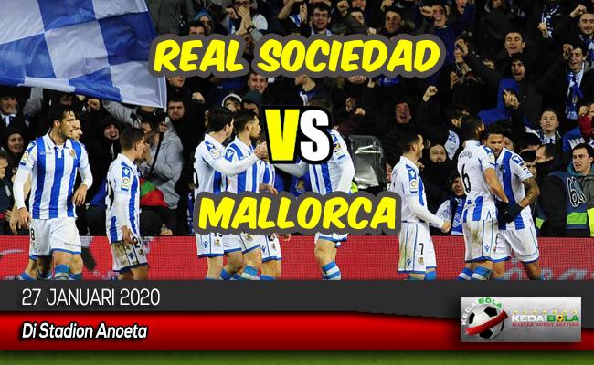 Prediksi Skor Bola Real Sociedad vs Mallorca 27 Januari 2020