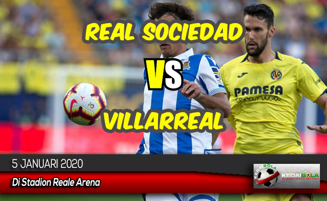 Prediksi Skor Bola Real Sociedad vs Villarreal 5 Januari 2020
