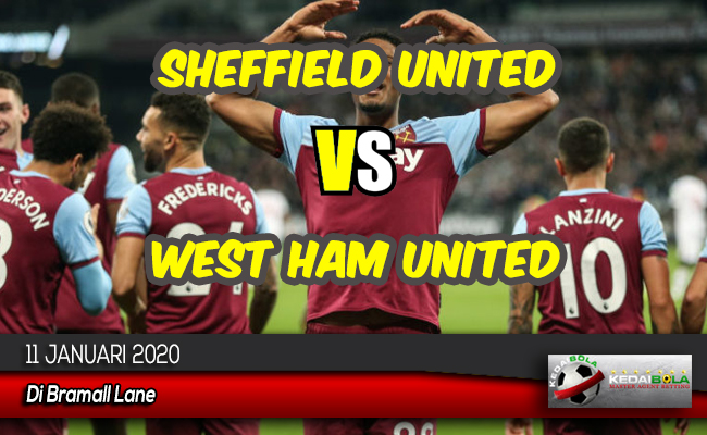Prediksi Skor Bola Sheffield United vs West Ham United 11 Januari 2020