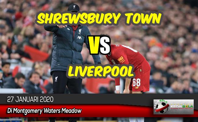 Prediksi Skor Bola Shrewsbury Town vs Liverpool 27 Januari 2020