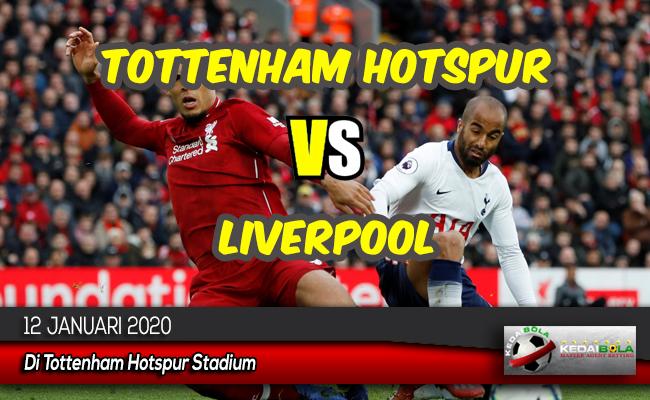 Prediksi Skor Bola Tottenham Hotspur vs Liverpool 12 Januari 2020