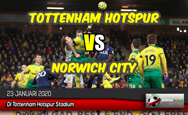 Prediksi Skor Bola Tottenham Hotspur vs Norwich City 23 Januari 2020