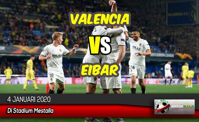 Prediksi Skor Bola Valencia vs Eibar 4 Januari 2020