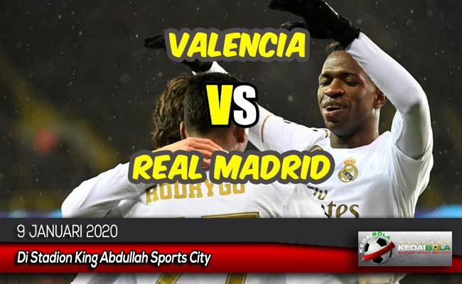 Prediksi Skor Bola Valencia vs Real Madrid 9 Januari 2020