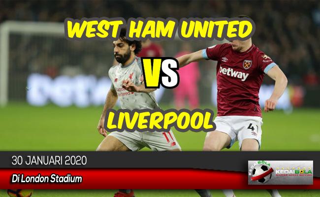 Prediksi Skor Bola West Ham United vs Liverpool 30 Januari 2020