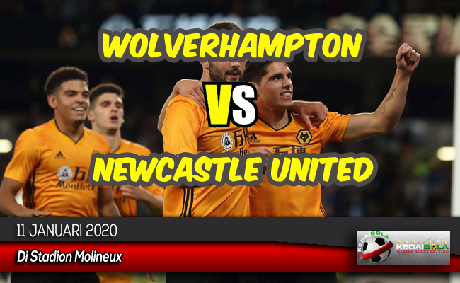 Prediksi Skor Bola Wolverhampton vs Newcastle United 11 Januari 2020