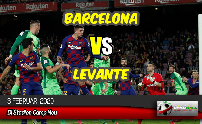 Prediksi Skor Bola Barcelona vs Levante 3 Februari 2020