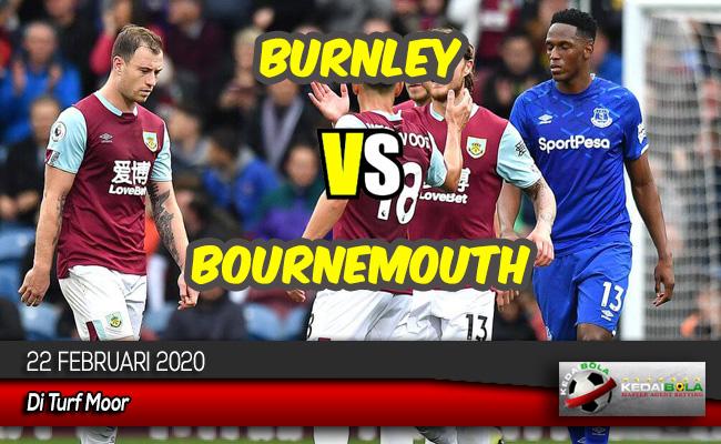 Prediksi Skor Bola Burnley vs Bournemouth 22 Februari 2020