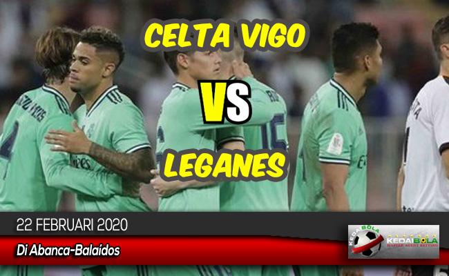 Prediksi Skor Bola Celta Vigo vs Leganes 22 Februari 2020