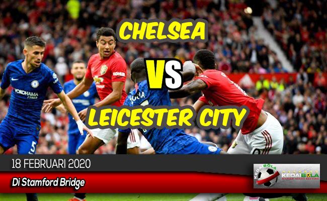Prediksi Skor Bola Chelsea vs Leicester City 18 Februari 2020