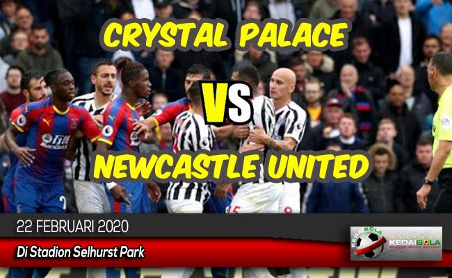 Prediksi Skor Bola Crystal Palace vs Newcastle United 22 Februari 2020