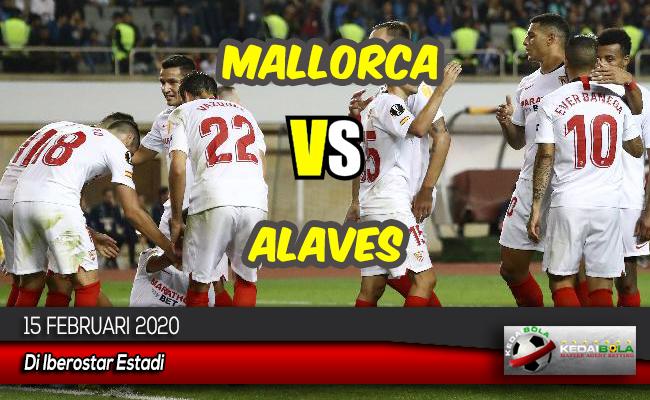 Prediksi Skor Bola Mallorca vs Alaves 15 Februari 2020