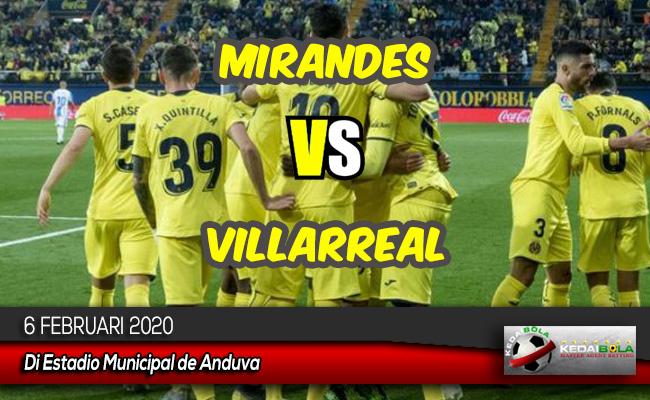 Prediksi Skor Bola Mirandes vs Villarreal 6 Februari 2020