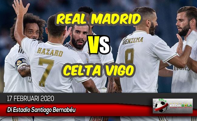 Prediksi Skor Bola Real Madrid vs Celta Vigo 17 Februari 2020