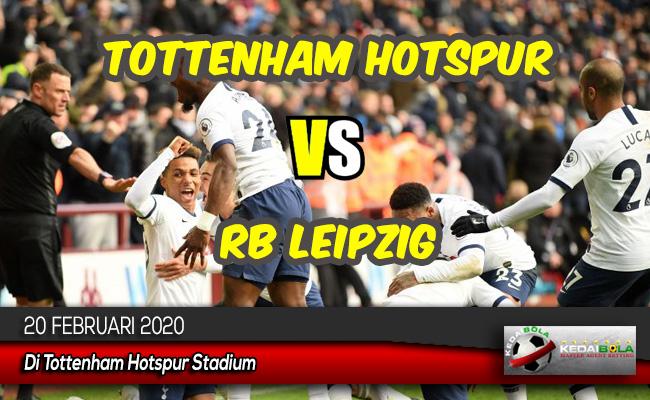 Prediksi Skor Bola Tottenham Hotspur vs RB Leipzig 20 Februari 2020