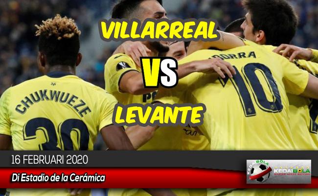 Prediksi Skor Bola Villarreal vs Levante 16 Februari 2020