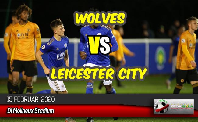Prediksi Skor Bola Wolves vs Leicester City 15 Februari 2020